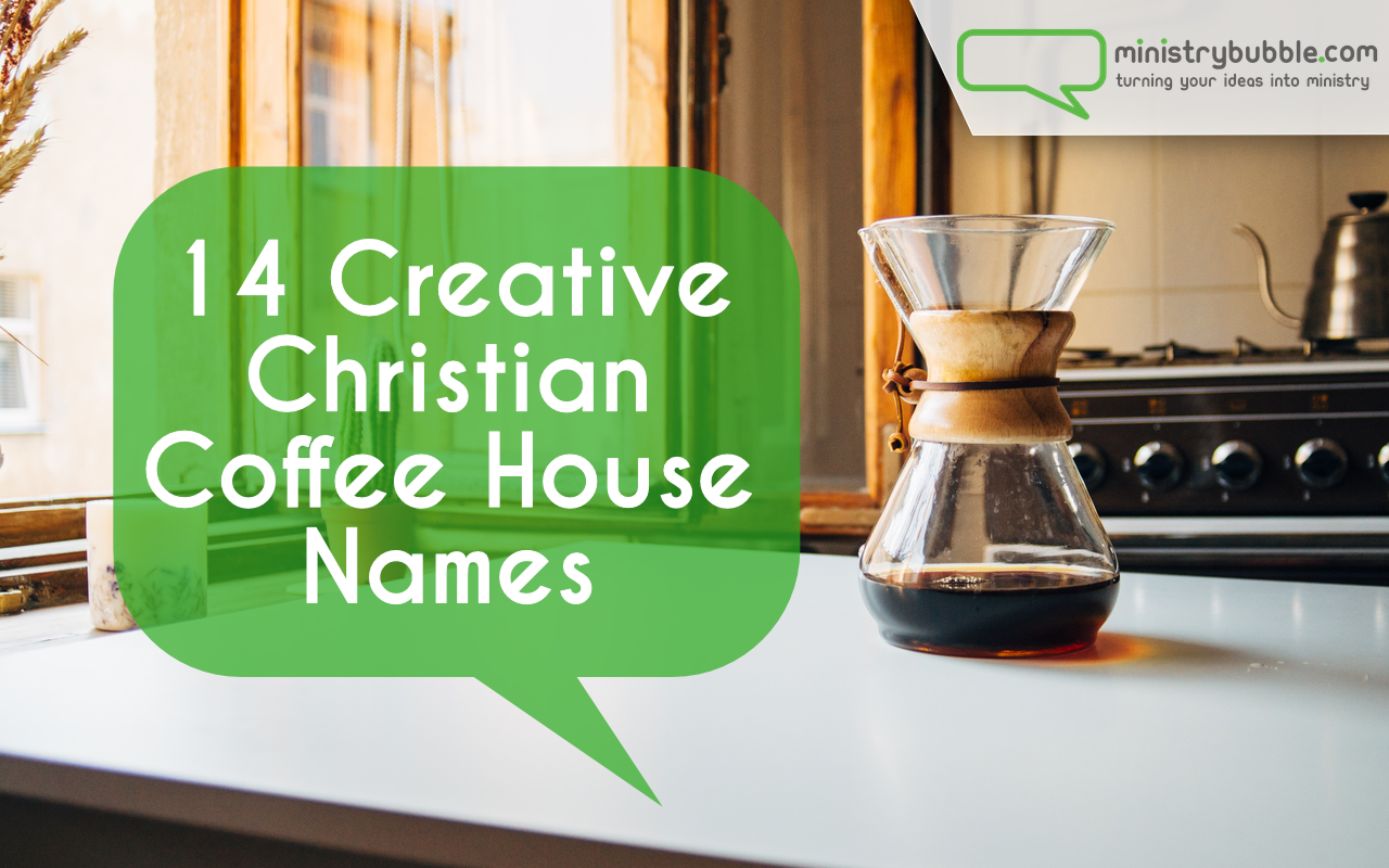 Creative christian coffee house names ministry bubble for House of names